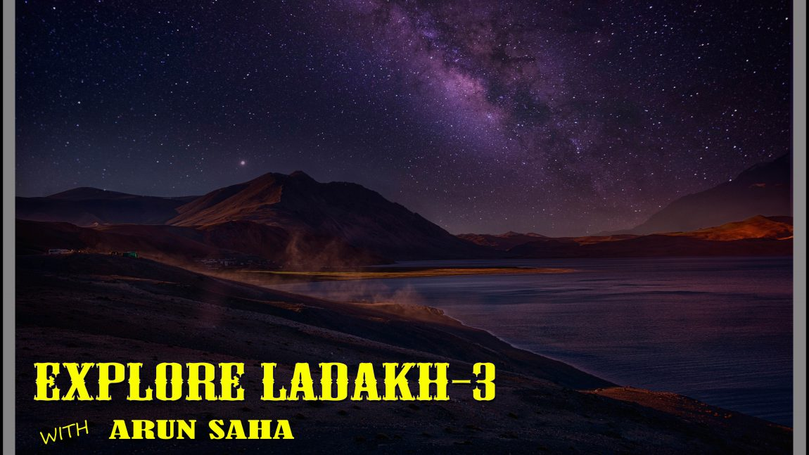 EXPLORE LADAKH-3 ( BOOKING CLOSED )